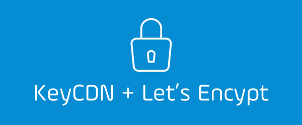 KeyCDN + Let's Encrypt Integration