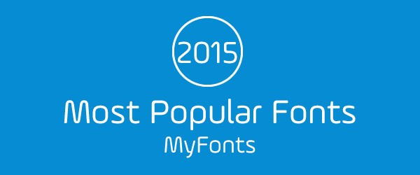 MyFonts: Most Popular Fonts of 2015