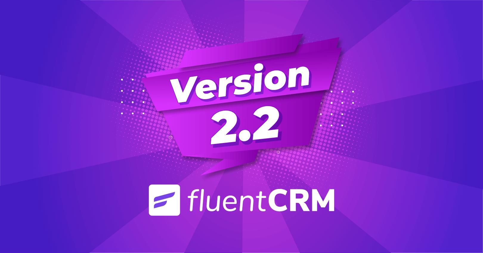 FluentCRM 2.2
